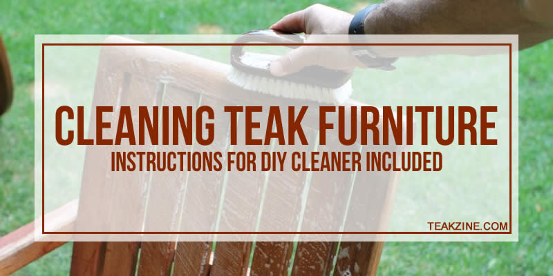 Cleaning Teak Furniture Instructions For Diy Cleaner